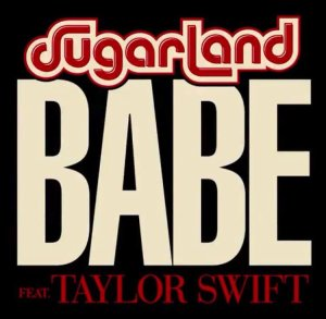 sugarland-babe-feat-taylor-swift